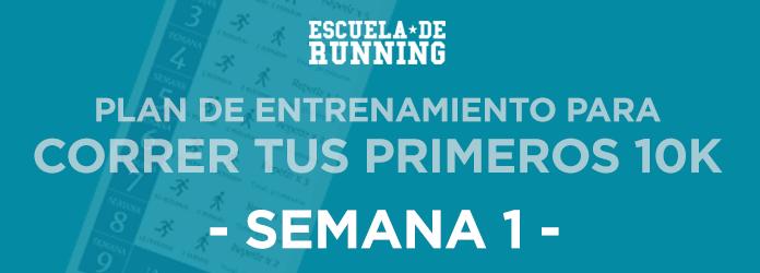 Plan para Correr tus Primeros 10K - Semana 1
